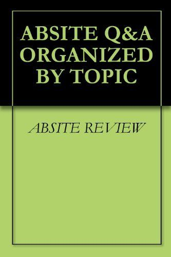 ABSITE KILLER ORGANIZED BY TOPIC by ABSITE REVIEW. $9.99