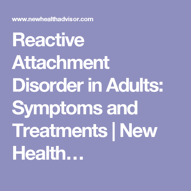 Adults with reactive attachment disorder
