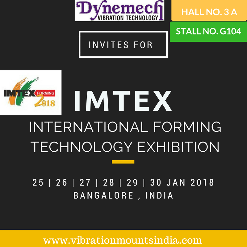 We Cordially invite you to visit us at at IMTEX2018 International Forming Technology Exhibition 2018 HALL NO. 3A STALL NO. G-104 www.vibrationmountsindia.com?utm_content=bufferb7ed3&utm_medium=social&utm_source=pinterest.com&utm_campaign=buffer #dynemech #antivibration tech