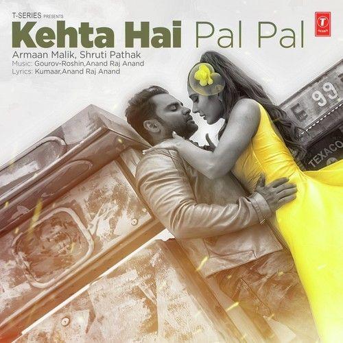 Kehta Hai Pal Pal By Armaan Malik Full Mp3 Song Download Itunes Rip Http Bdmusic32 Com Kehta Hai Pal Pal By Armaan Malik F Songs Mp3 Song Mp3 Song Download