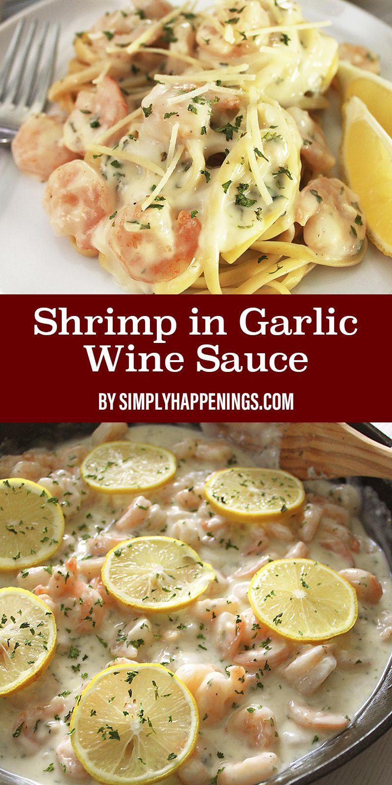 Shrimp In Garlic Wine Sauce In 2020 White Wine Pasta Sauce Shrimp Recipes For Dinner Wine Pasta Sauce