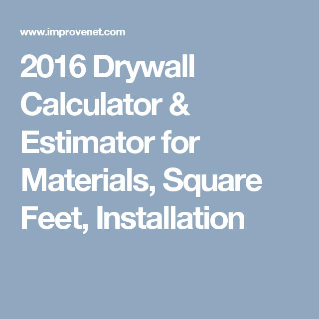 2016 Drywall Calculator & Estimator for Materials, Square Feet, Installation
