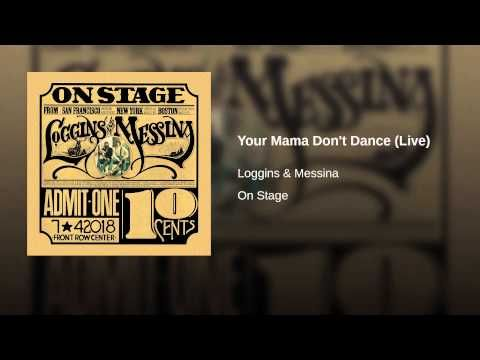 Your Mama Don't Dance (Live)