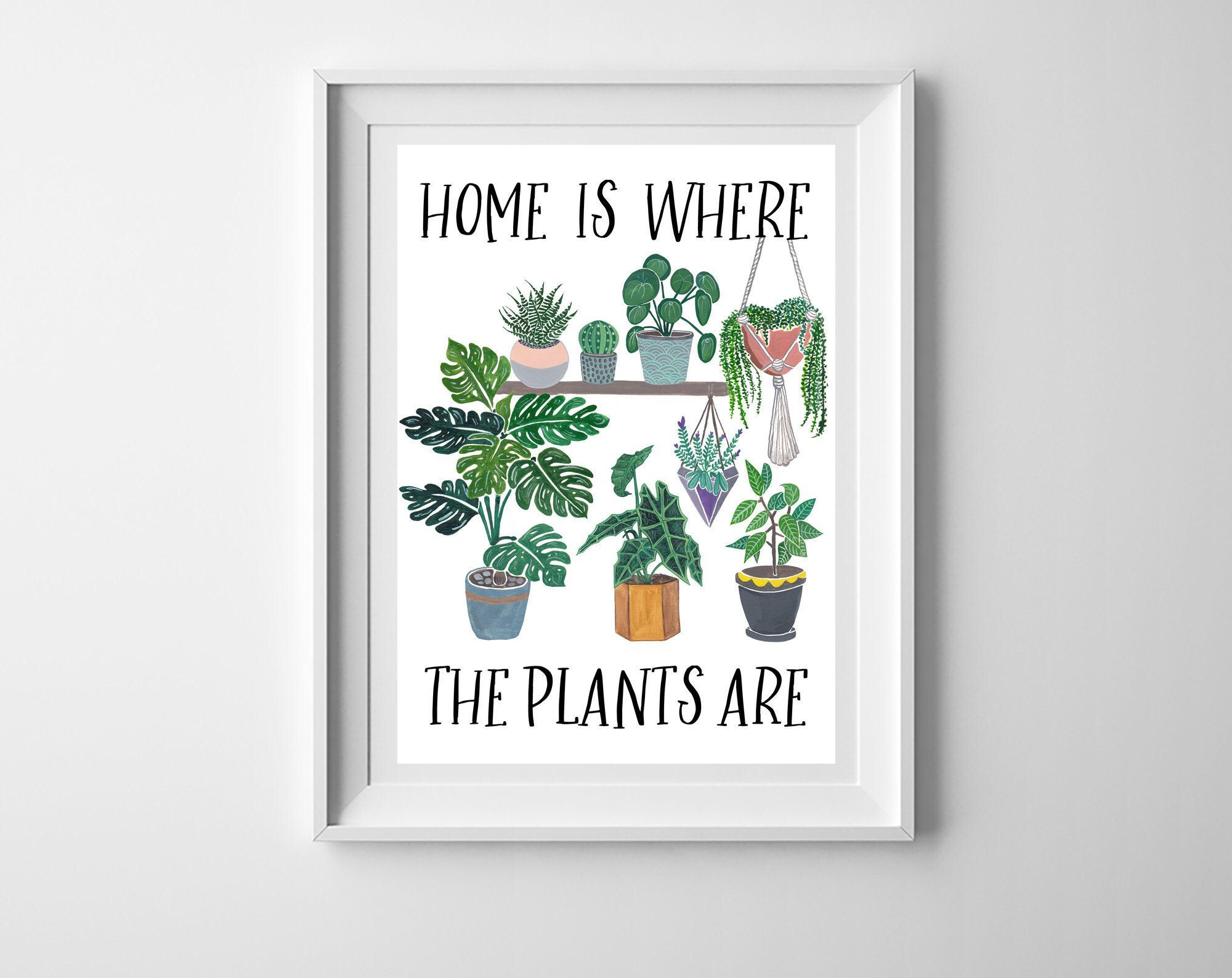 A4 Home Is Where The Plants Are Plant Lady Gift Plant