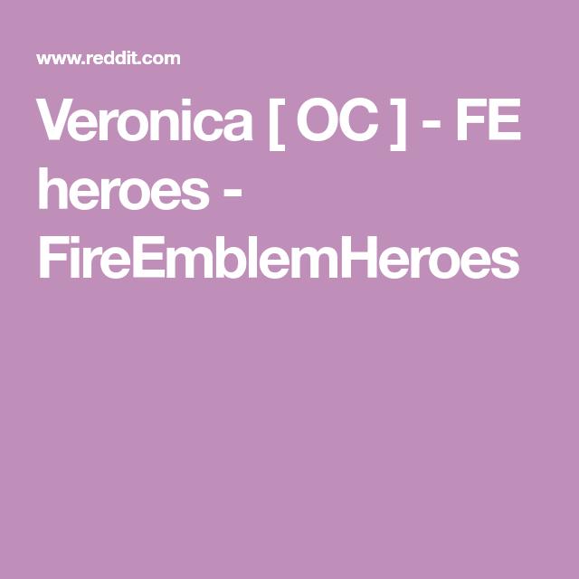 Veronica Oc Fe Heroes Fireemblemheroes Hero Veronica Fes