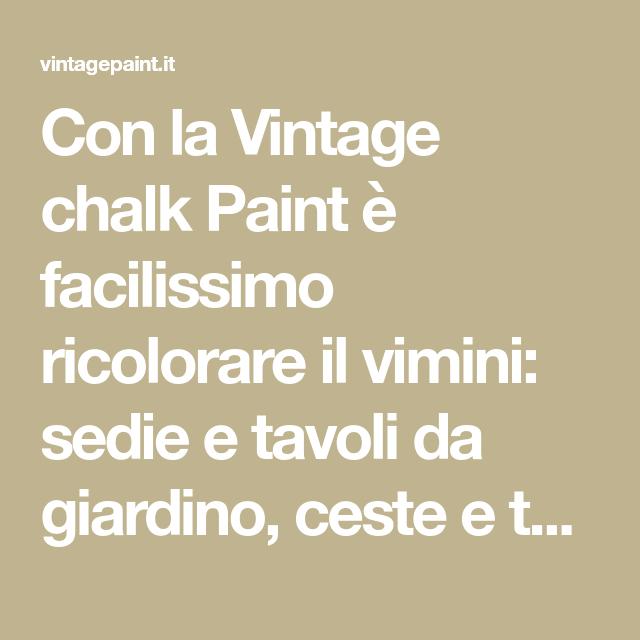 Sedie E Tavoli Da Giardino In Vimini.Con La Vintage Chalk Paint E Facilissimo Ricolorare Il Vimini