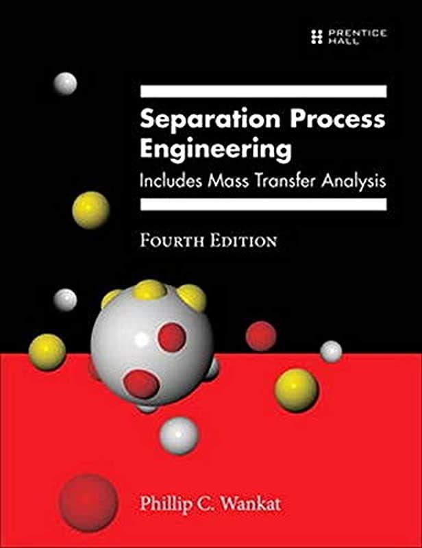 Pdf Separation Process Engineering Includes Mass Transfer Analysis 4th Edition By Phillip C Pendidikan Aplikasi