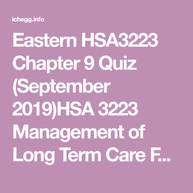 Eastern HSA3223 Chapter 9 Quiz (September 2019 (With ...