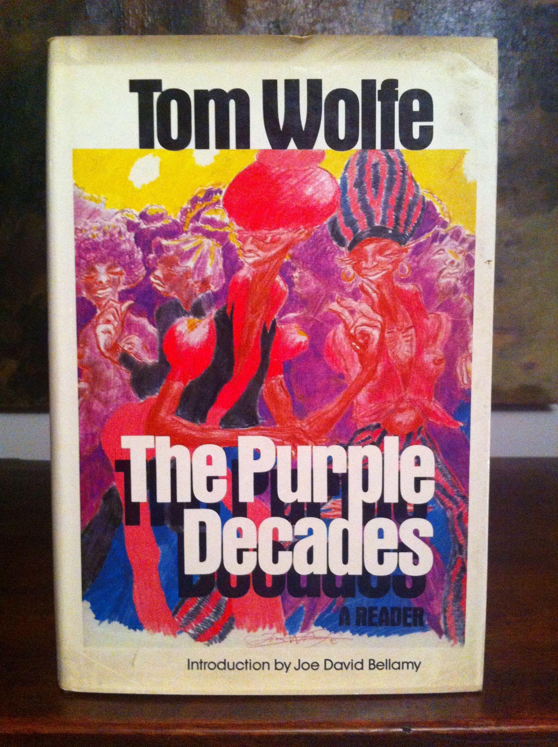 Love Books The Purple Decades Tom Wolfe Tom Wolfe Tom Wolfe Books Books