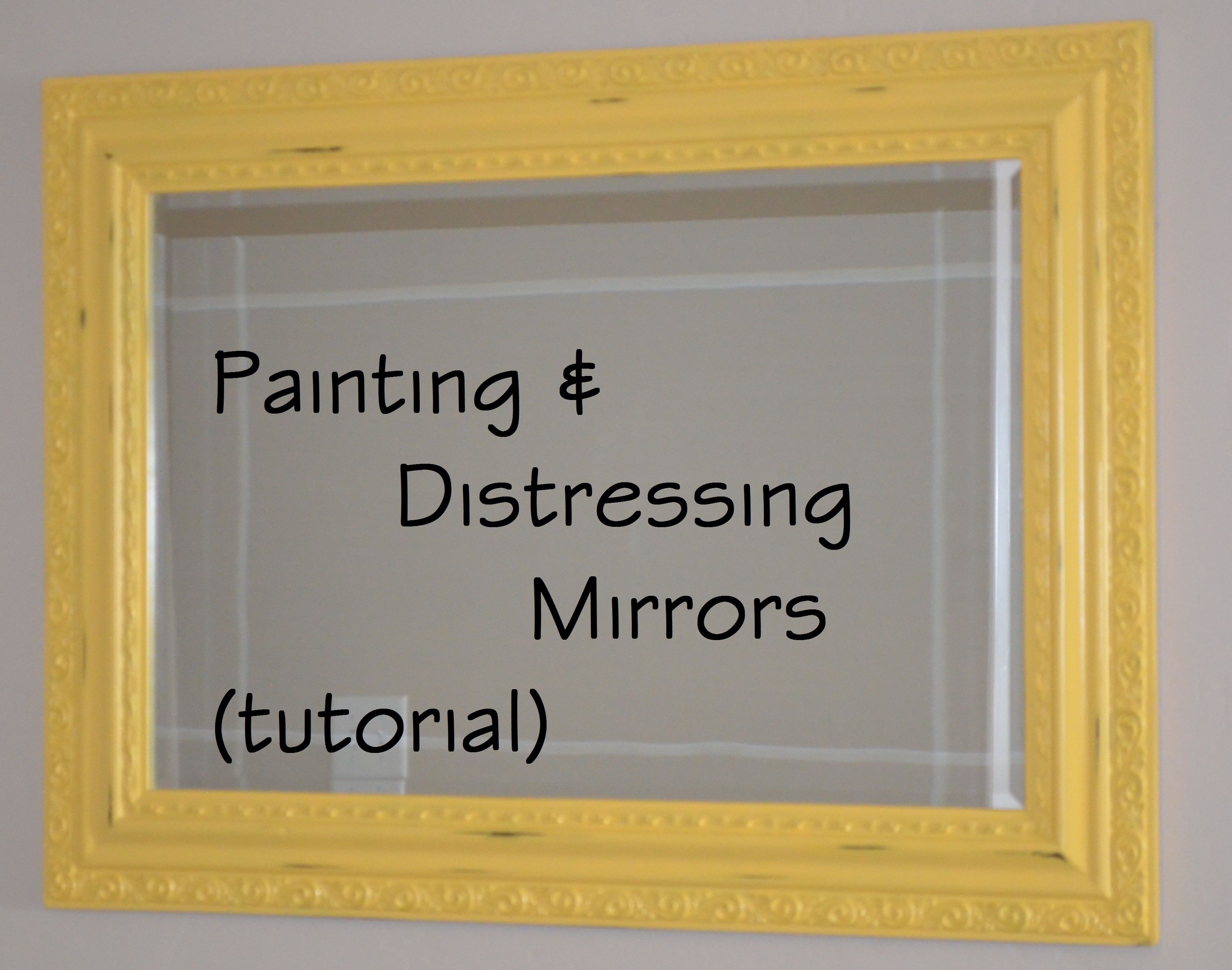 Painting and Distressing a Mirror- Under 30 Minutes - | Distressed ...