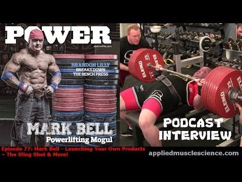 Mark Bell Launching Your Own Products The Sling Shot More Episode 77 With Images Powerlifting Product Launch Slingshot