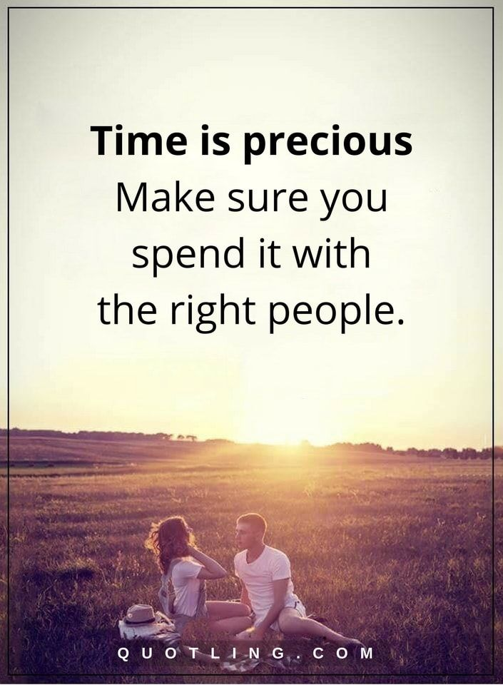 Time Quotes Time Is Precious Make Sure You Spend It With