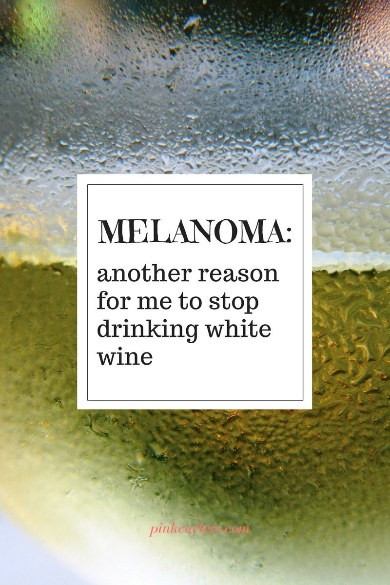 new studies show an even more dangerous association with white wine which affects both women and men. Drinking white wine can increase the chances of getting the dangerous skin cancer, melanoma.