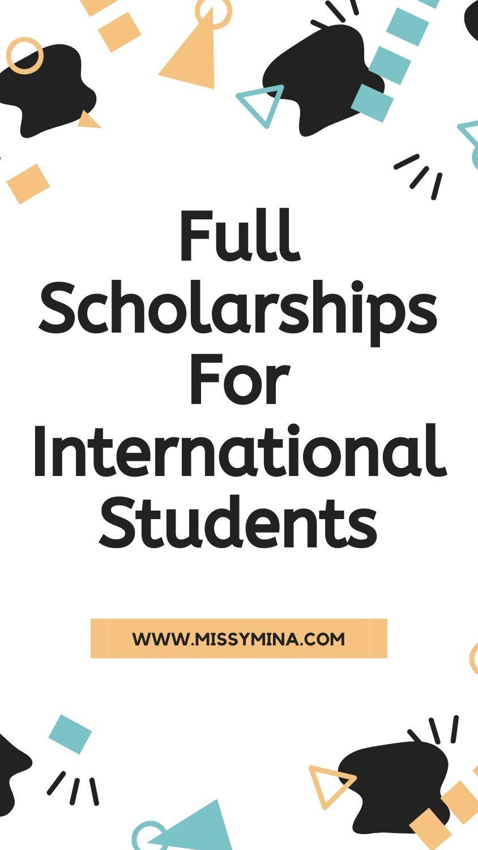 Full Scholarships For International Students in 2020 ...