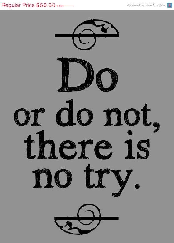 Yoda Quote, Do or Do Not There is No Try, Star Wars Art