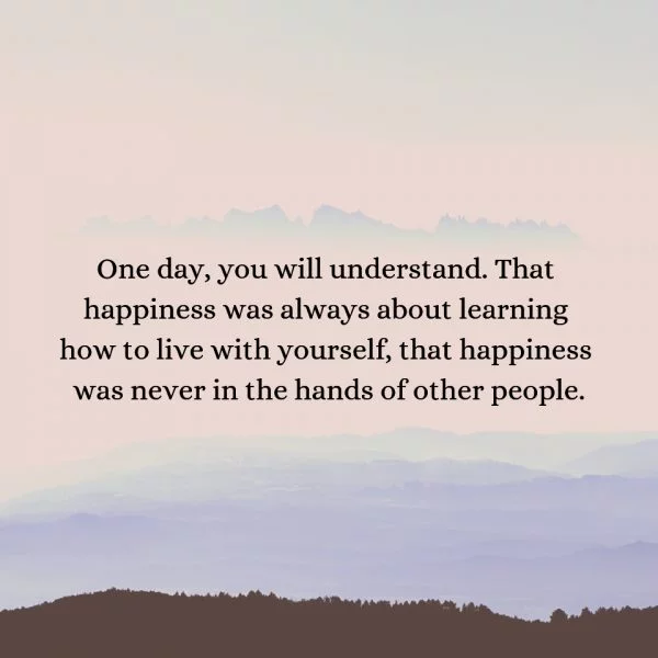 One Day You Will Understand Soul Mends One Day Quotes Understanding Quotes Understanding