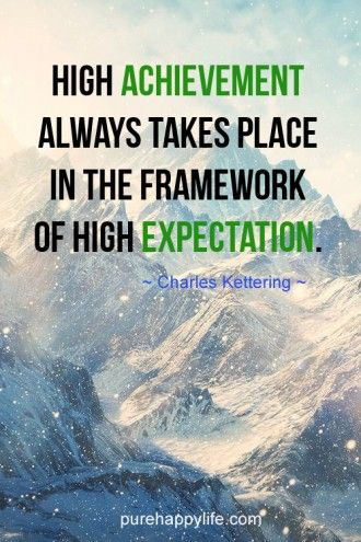 #quotes - High achievement always..more on purehappylife.com