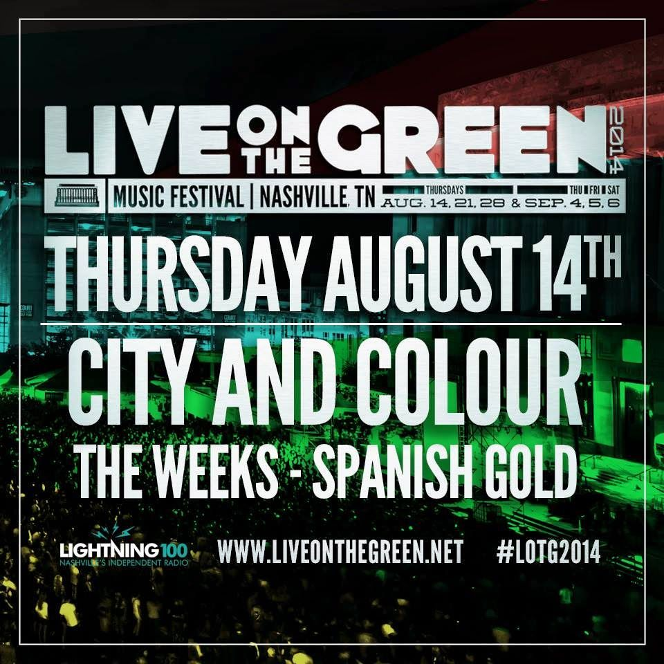 SoundOff: Aug 14: #Nashville #NashvilleMusic Live On The Green Music Festival Thurs. Aug 14th City and Colour, The Weeks & Spanish Gold