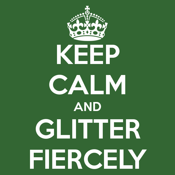 keep calm and glitter fiercely