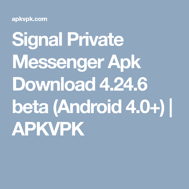 Signal Private Messenger Apk Download 4 24 6 beta (Android