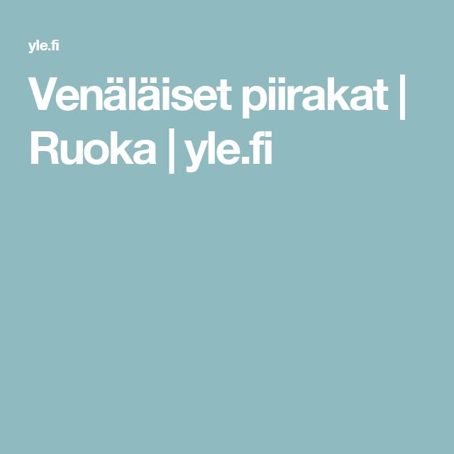 Venäläiset piirakat | Ruoka | yle.fi