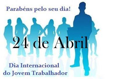 Resultado de imagem para 24 de abril dia internacional do jovem trabalhador