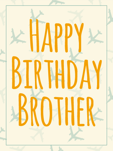 Airplane Happy Birthday Card For Brother Birthday Greetings