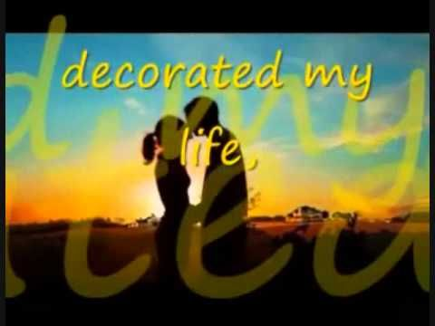 You Decorated My Life By Kenny Roger With Lyrics So Very