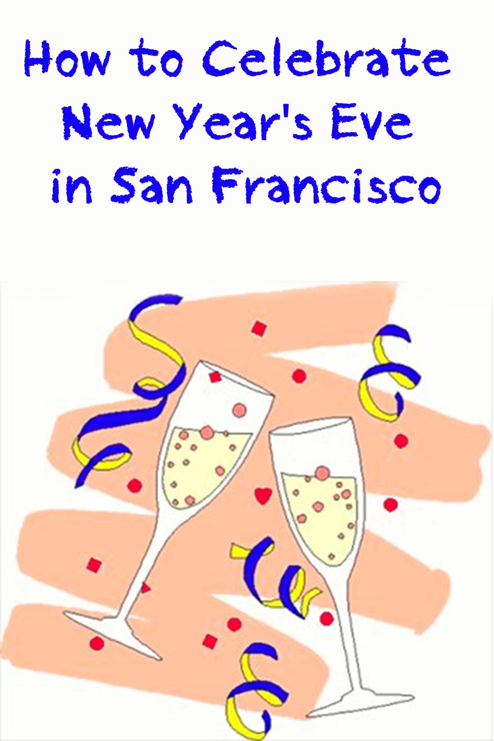 How to Celebrate New Year's Eve in San Francisco New