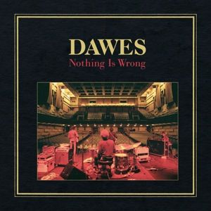 Dawes Nothing Is Wrong Songs Free Songs Music