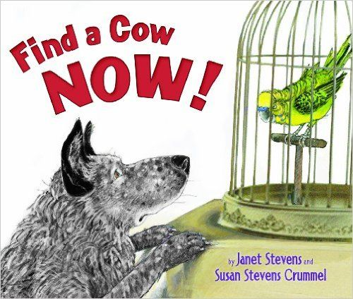 Find a Cow Now!: Susan Stevens Crummel, Janet Stevens: 9780823422180: Amazon.com: Books