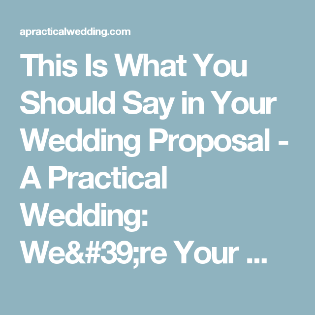 This Is What You Should Say In Your Wedding Proposal