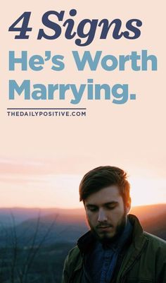 4 Signs He's Worth Marrying   gifts   Love, marriage
