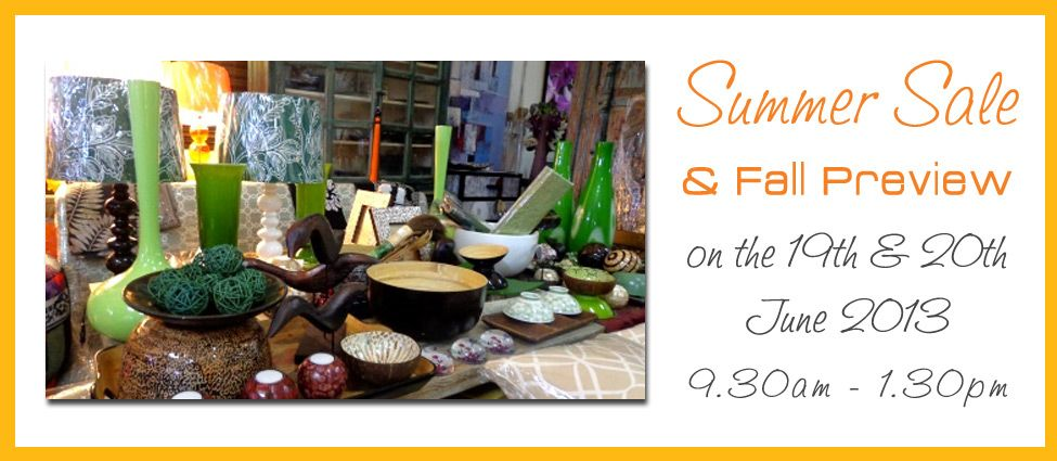 SUMMER SALE & Fall Preview 2013 on the 19th & 20th June