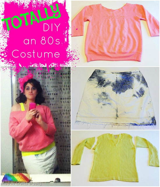 Totally Diy An 80s Costume Mad In Crafts 80s Costume Diy 80s Party Outfits 80s Theme Party Outfits
