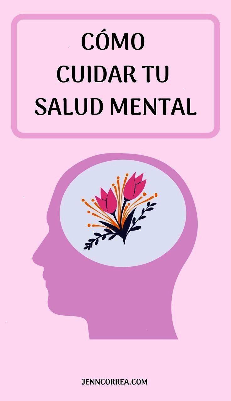 fortalece tu salud mental Conoce que debes de hacer para cuidar tu salud mental y lograr tu bienest