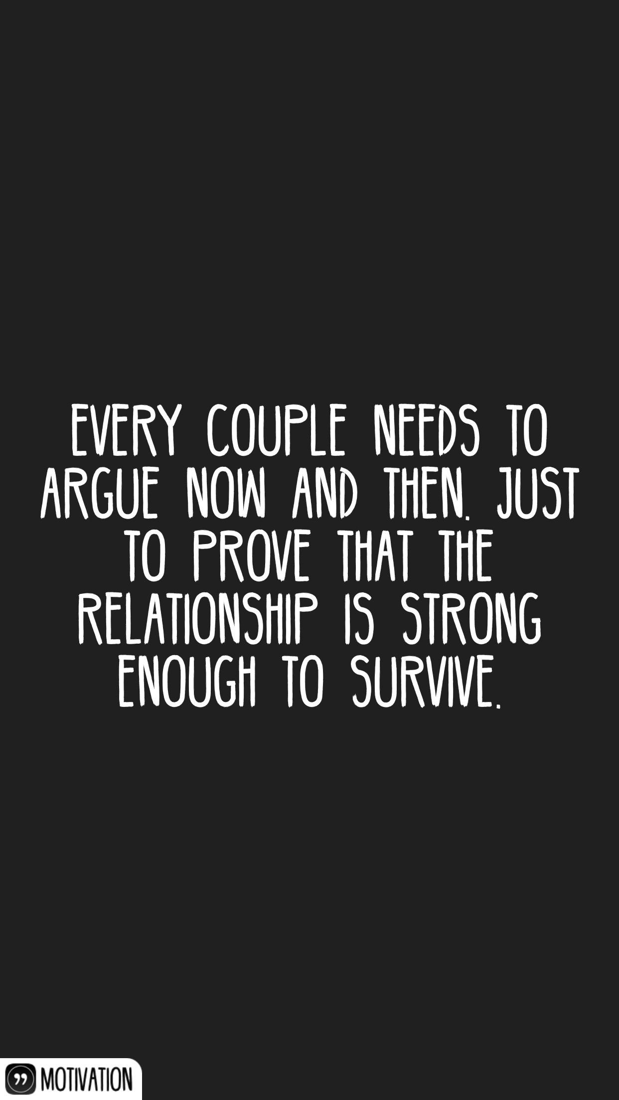 Quotes About Strong Relationship Every Couple Needs To Argue Now And Thenjust To Prove That The