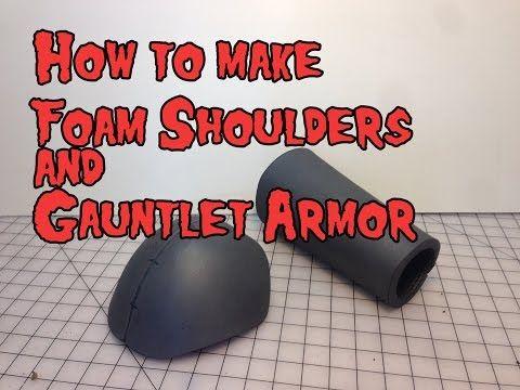 How to Make Foam Shoulder & Gaulet Armor, Tutorial. - YouTube