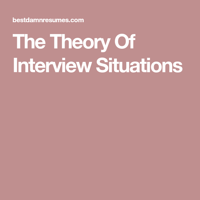 The Theory Of Interview Situations