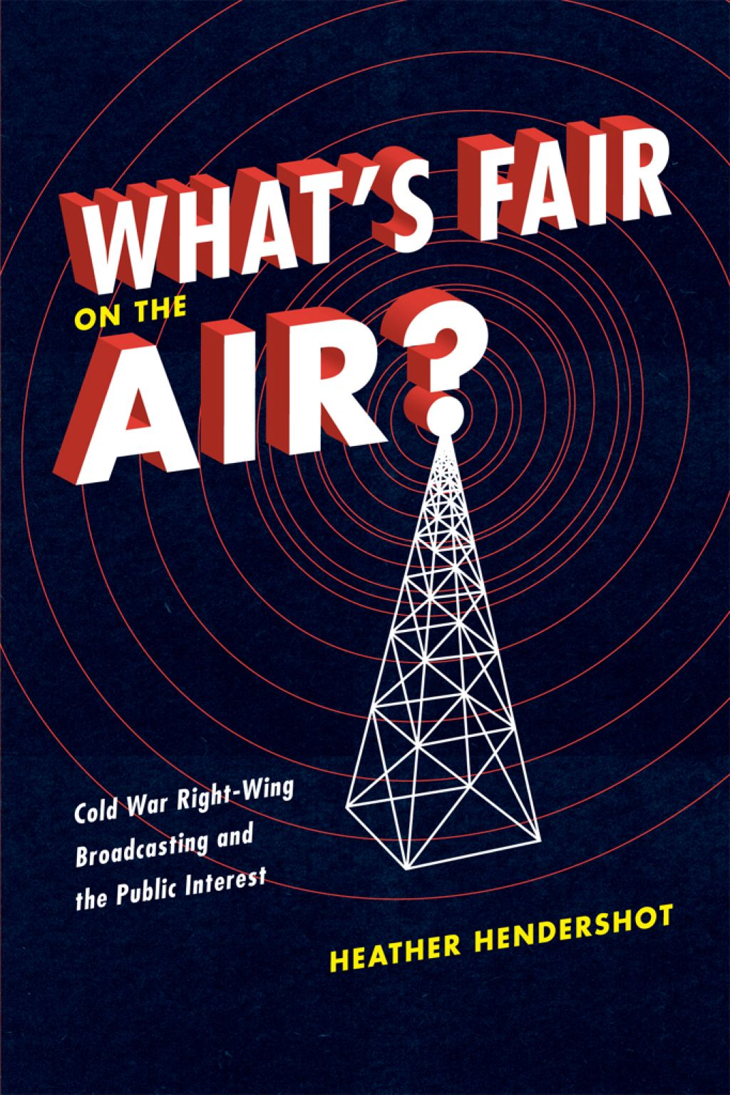 What S Fair On The Air Cold War Right Wing Broadcasting