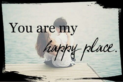 You are my happy place love love quotes quotes quote couple happy in love love quote