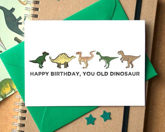You Old Dinosaur Birthday Card Funny Birthday Card Dinosaur Card