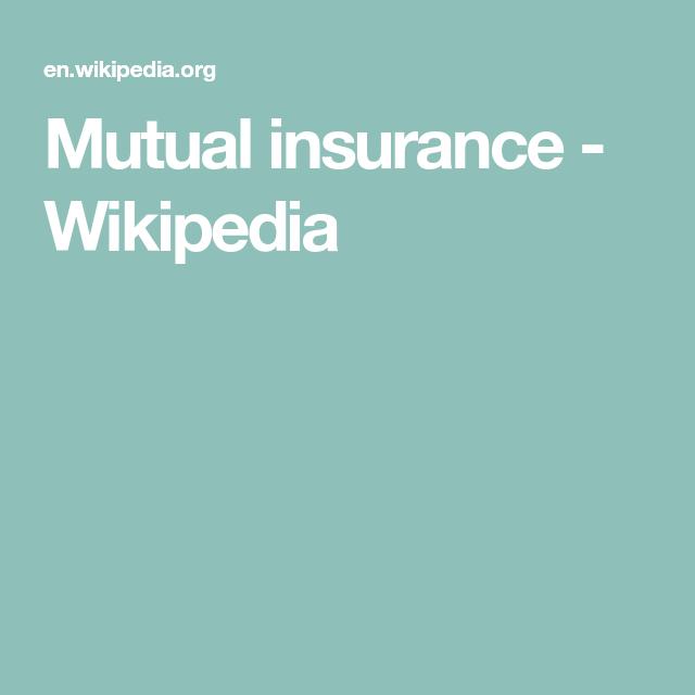 Mutual Insurance Wikipedia Mutual Insurance Life Insurance