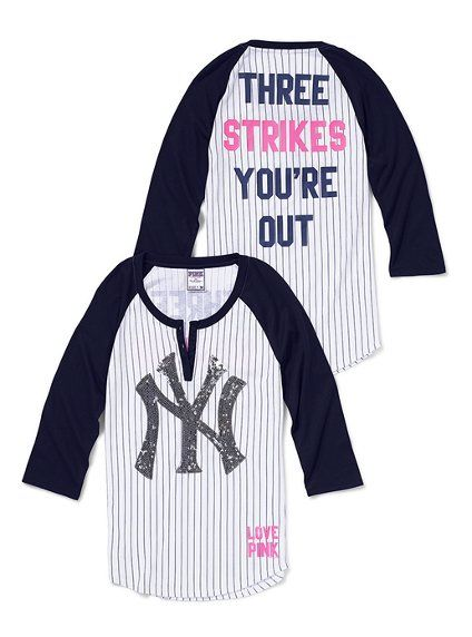 6b278f2f44  NYYankees  VSPink New York Yankees Henley Baseball Tee - Victoria s Secret  Pink® ~Three Strikes  You re Out! NY Yankee Rule!~