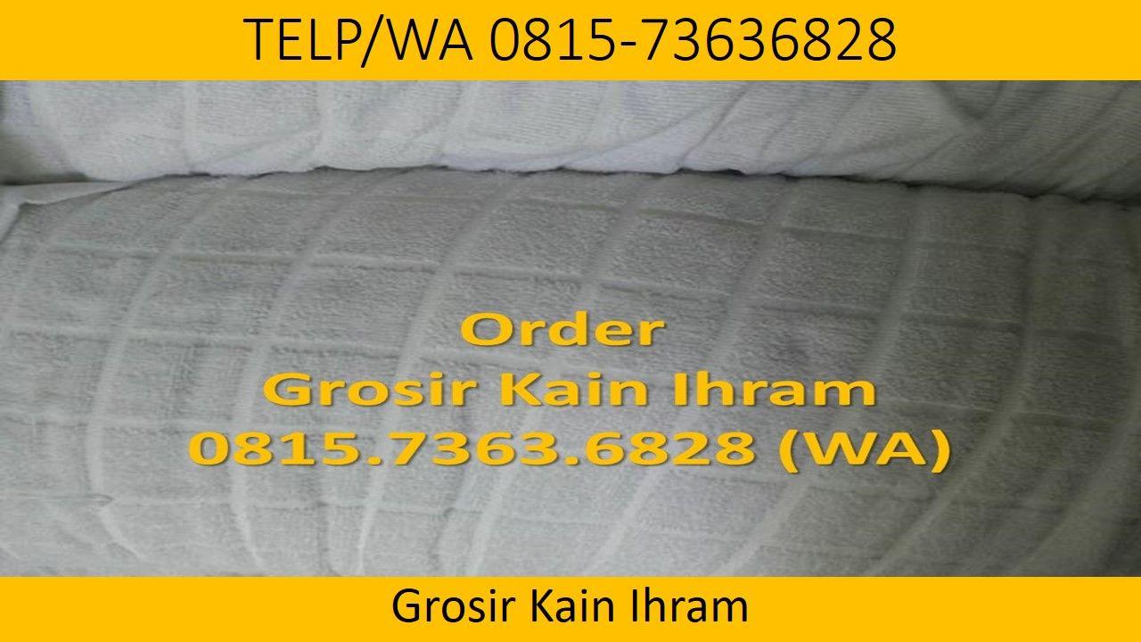 BEST SELLER !, NO.TELP/WA 0815 7363 6828, Kain ihram