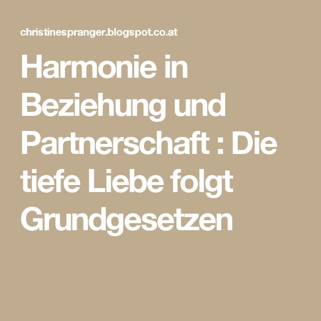 Harmonie in Beziehung und Partnerschaft : Die tiefe Liebe folgt Grundgesetzen