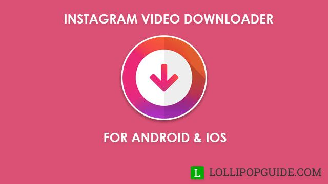 Top 7 Instagram Video Downloader Apps You Should Try Now