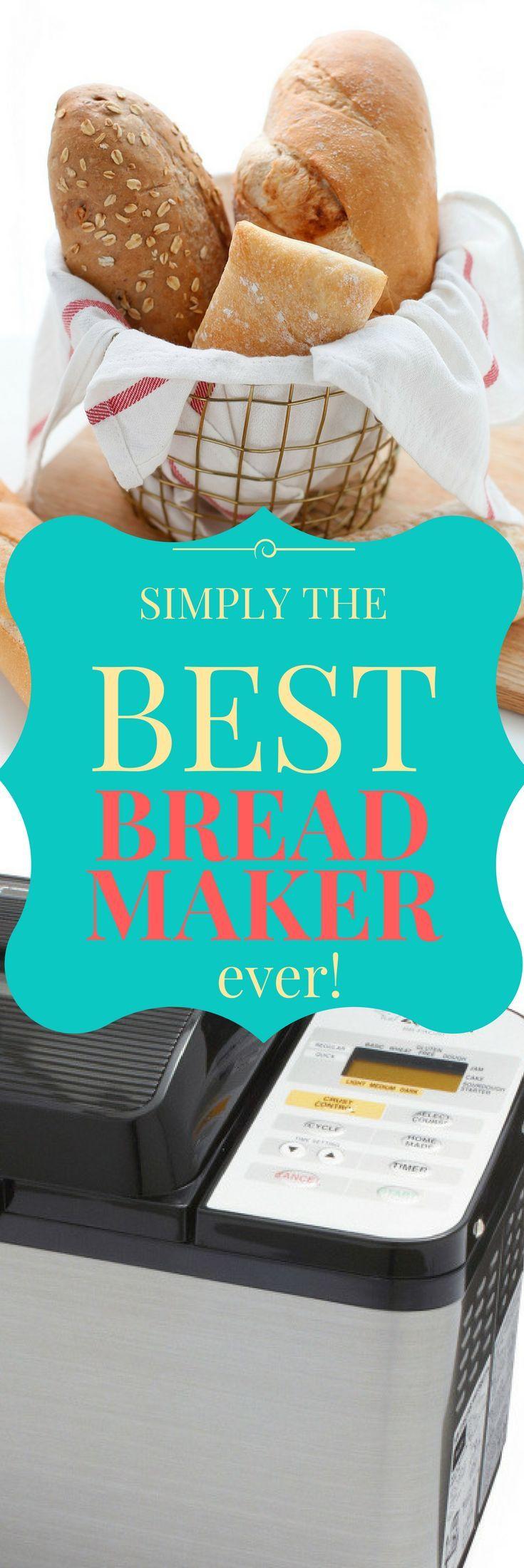 Best bread maker ever bread maker bread machine