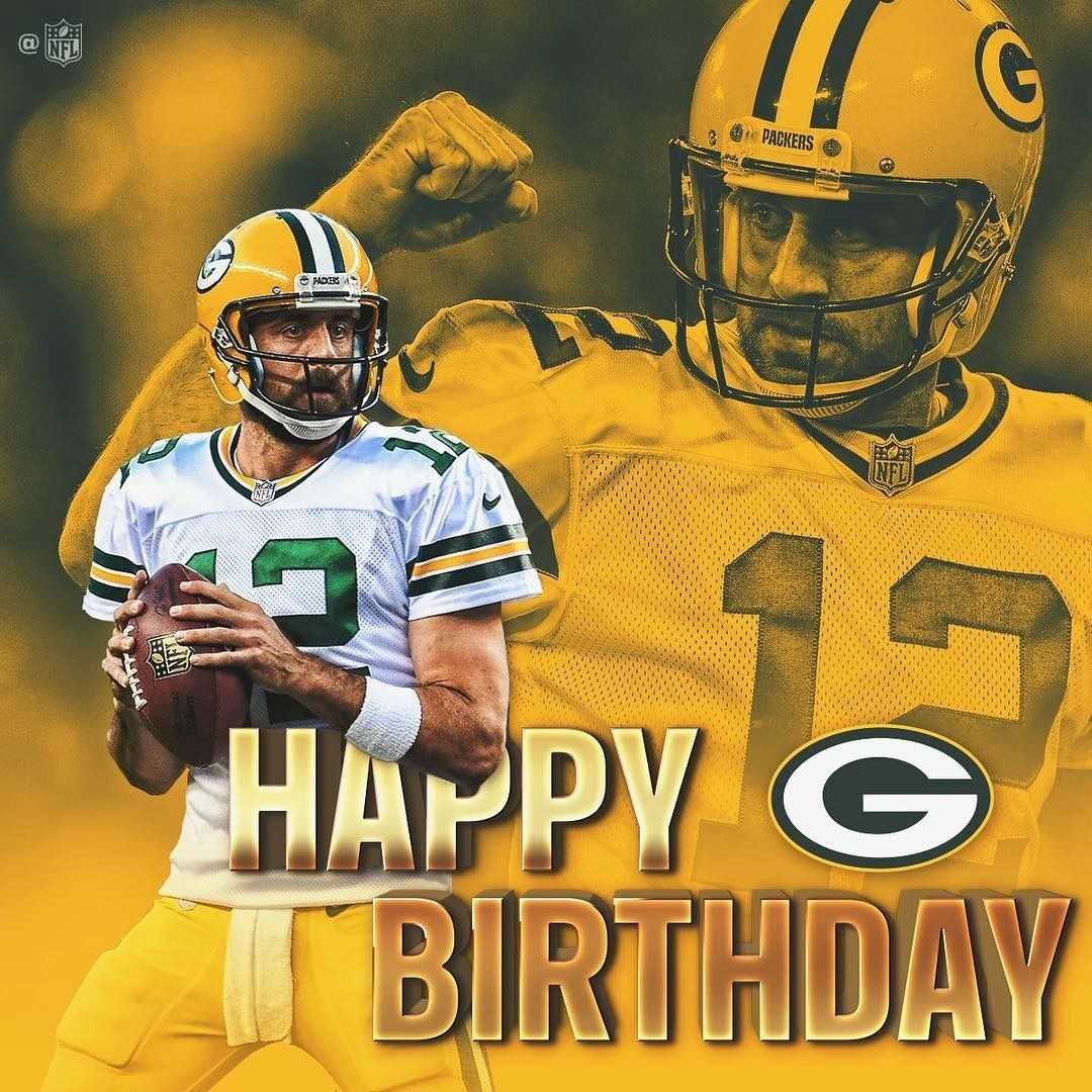 Happy Birth Day Aaron Rodgers Nfl Packers Rodgers Packers