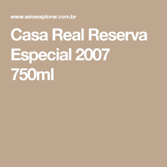 Casa Real Reserva Especial 2007 750ml